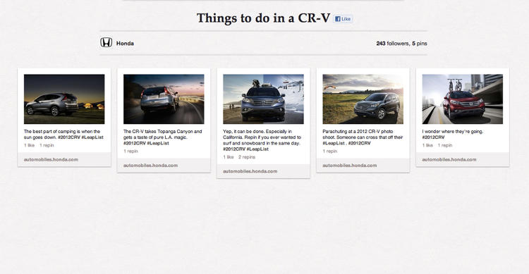 <p><strong>Honda Pintermission</strong><br /> In its <a href=&quot;http://pinterest.com/honda/&quot; target=&quot;_blank&quot;>Pinterest</a> debut, Honda wants you to stop using Pinterest--for 24 hours, at least. As part of the CR-V &quot;Leap List&quot; campaign created by agency RPA, &quot;#Pintermission&quot; is all about living life to the fullest by unplugging from digital distractions. Some of Pinterest's most active users received a handwritten invitation offering $500 to take a break from the social platform to get out and actually do the things they've been pinning about, posting their day's events to Pinterest with Honda re-pinning to their boards. Honda is also encouraging everyone to take a #Pintermission with a series of posters illustrating the irony that is Pinterest: spending time pinning about things when you could actually be doing said things.</p>