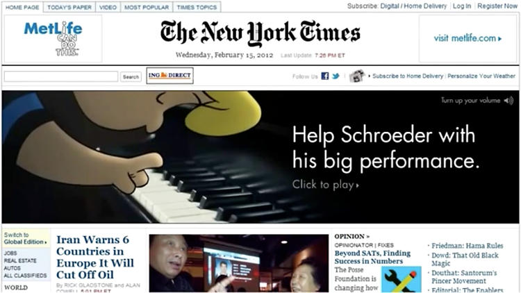 "<p>Earlier this year, agency Crispin Porter + Bogusky created a banner for Met Life featuring Peanuts character Schroeder. The ad copy on a huge banner atop the NYT home page asked readers to ""Help Schroeder with his big performance&quot; and allowed them to control that performance with their keyboard. The ad was part of MetLife's ""I Can Do This"" campaign.</p>"
