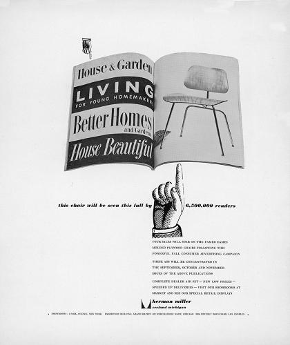 <p>&quot;It would have been hard for furniture dealers to ignore Herman Miller's compelling advertisement directed at them. The prospect of a readership of 6½ million seeing the Eames moulded plywood chair in four major American magazines during three consecutive months undoubtedly would have engendered high hopes of greatly increased sales.&quot;</p>