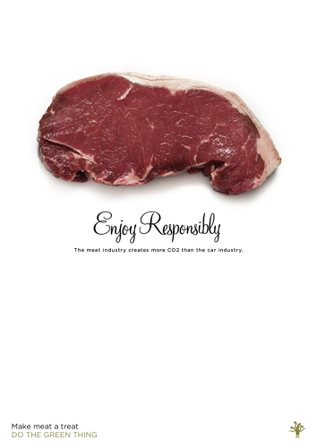 "<p>Dan Norris and Ray Shaughnessy, creative directors at Wieden + Kennedy, are certified meat addicts--and they wanted to create a poster that encouraged themselves and others to go easy on the meat:</p>  <p>""We're pretty greedy, especially when it comes to meat, so it seemed like an obvious subject for us to deal with. We hope that by encouraging people to 'Make Meat a Treat' we can help them to reduce their meat consumption which in turn will help to reduce the industry's CO2 footprint. And from our selfish meat-eating point of view, we're looking at it as a form of carbon off-setting so we can keep enjoying it too. It's a classic win-win-win situation."" <strong><a href=&quot;http://dothegreenthing.tumblr.com/post/44440655798/danandrachael&quot; target=&quot;_blank&quot;>Read more. </a></strong></p>"