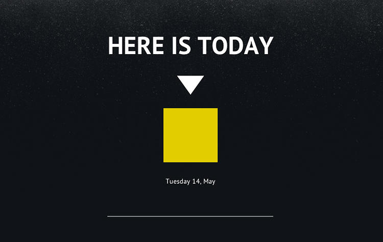 <p>Here Is Today is an interactive data visualization that walks you through your place in history.</p>