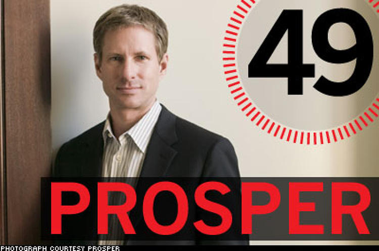 <p> &quot;What we're really trying to do is to create an eBay for money and credit,&quot; says Chris Larsen, CEO of two-year-old Prosper.com (and founder of E-Loan, which he sold in 2005). The company melds the debt market with online social networking, allowing people to borrow money from one another--and lend it--without any banks in the middle. So far, Prosper has facilitated the transfer of more than $100 million. Borrowers include stretched homeowners, college-goers, credit-card junkies, and entrepreneurs; lenders are average folks, including Larsen himself (who has funded more than 450 loans).  </p> <p> <a href=&quot;/fast50_08/prosper.html&quot; target=&quot;_new&quot; title=&quot;Prosper&quot;>Read more about Prosper</a>  </p>