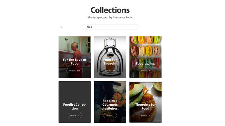 <p>A new &quot;Collections&quot; tab in Medium's left-hand pullout menu lets you type in keywords like &quot;food&quot; or &quot;photography&quot; to discover new collections to follow.</p>