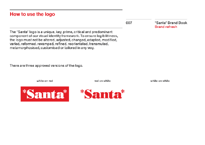<p>There are only three approved variations of the *Santa* logo.</p>