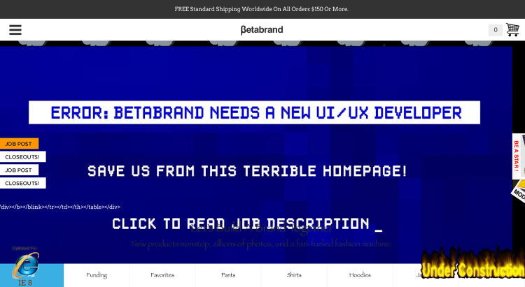 <p>The relaunched Betabrand homepage on the evening of Jan. 8. Looks like trouble in the Geocities!</p>