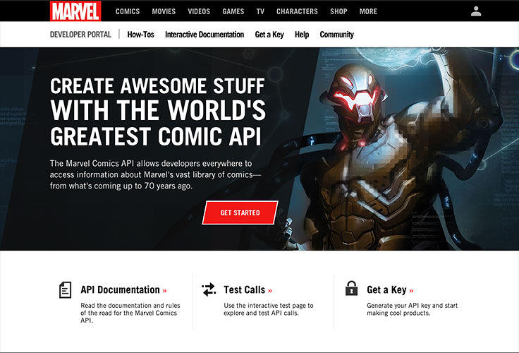 <p>Marvel has released a new Developer Portal on Marvel.com that gives access to a beta version of the new Marvel Comics API. This API lets fans sign up for a key to pull Marvel's rich comic data, along with comic covers and series images, on to their personal, non-commerical websites.</p>