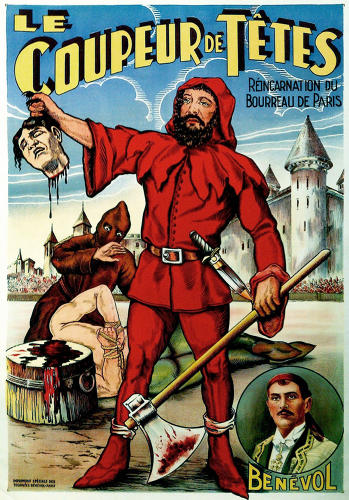 <p>A Benevol poster from 1910 advertising a grisly beheading.</p>