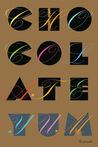 <p>Chocolate Yum <br /> Typographic poster for exhibit, 2007.</p>