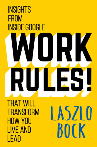 <p>Google's head of people operations, Laszlo Bock, offers a behind-the-scenes look at the company's practices that consistently earn it top rankings among best places to work surveys.</p>