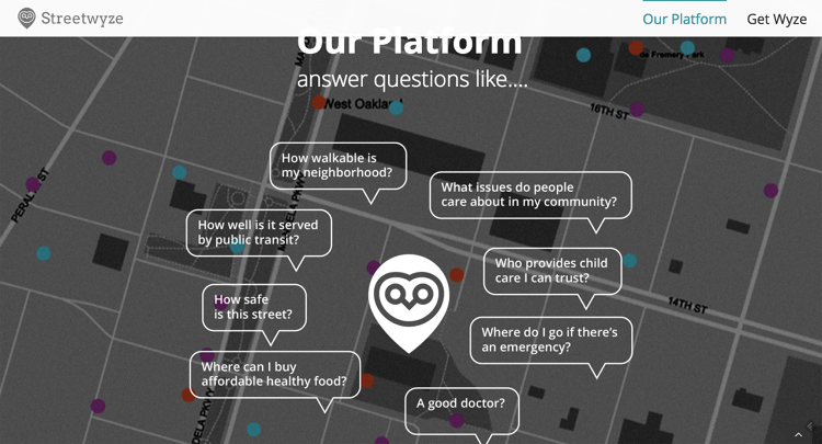 <p>Streetwyze fuses the best of high-level of government data with &quot;ground-truth&quot;--what people living and working in places say is going on.</p>