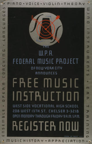<p>The W.P.A. Federal Music Project of New York City announces free music instruction - register now, 1938.</p>