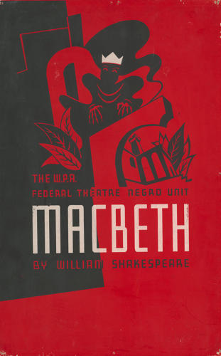 <p>The W.P.A. Federal Theatre Negro Unit [presents] Macbeth by William Shakespeare, 1936-38.</p>