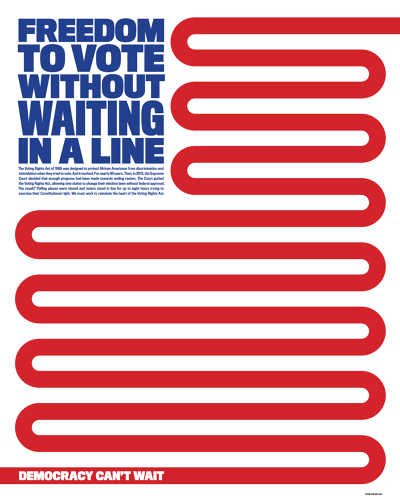 <p>Poster, Freedom to Vote (and not wait in a line). Bonnie Siegler, Eight and a Half, 2016.</p>