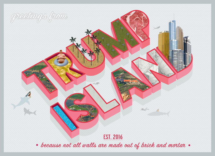 "<p>Honorable Mention: ""Greetings from Trump Island"" by Donna Mena</p>"